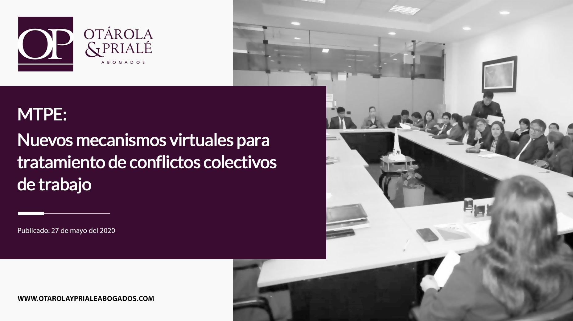 MTPE: Nuevos mecanismos virtuales para tratamiento de conflictos colectivos de trabajo